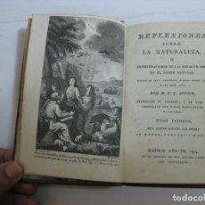 Livros antigos: REFLEXIONES SOBRE LA NATURALEZA - MADRID AÑO DE 1794 - VER FOTOS. Lote 207628881