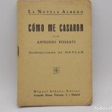 Libros antiguos: COMO ME CASARON- ANTONIO FOSSATI. Lote 208093651