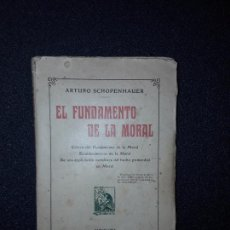 Libros antiguos: SCHOPENHAUER. SU PENSAMIENTO ACERCA DE LA MORAL. CRÍTICA A KANT. FILOSOFÍA.. Lote 208122771