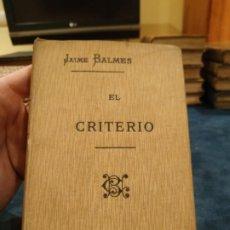 Libros antiguos: 1925. EL CRITERIO - DON JAIME BALMES. Lote 208438135