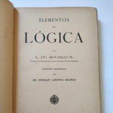 Libros antiguos: ELEMENTOS DE LOGICA L. DU ROUSSAUX / ENRIQUE LABORDA SAUROU AÑO 1903. Lote 209034195
