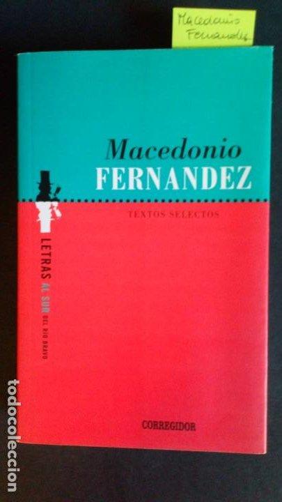 MACEDONIO FERNANDEZ - TEXTOS SELECTOS (Libros Antiguos, Raros y Curiosos - Pensamiento - Filosofía)