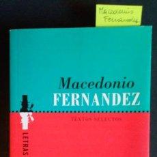 Libros antiguos: MACEDONIO FERNANDEZ - TEXTOS SELECTOS. Lote 209152375