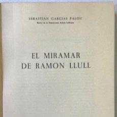 Libros antiguos: EL MIRAMAR DE RAMON LLULL. - GARCIAS PALOU, SEBASTIÁN.. Lote 123192492