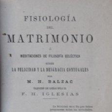 Libros antiguos: FISIOLOGÍA DEL MATRIMONIO Ó MEDITACIONES DE FILOSOFÍA ECLÉCTICA SOBRE LA FELICIDAD... - M. H, BALZAC. Lote 210719964