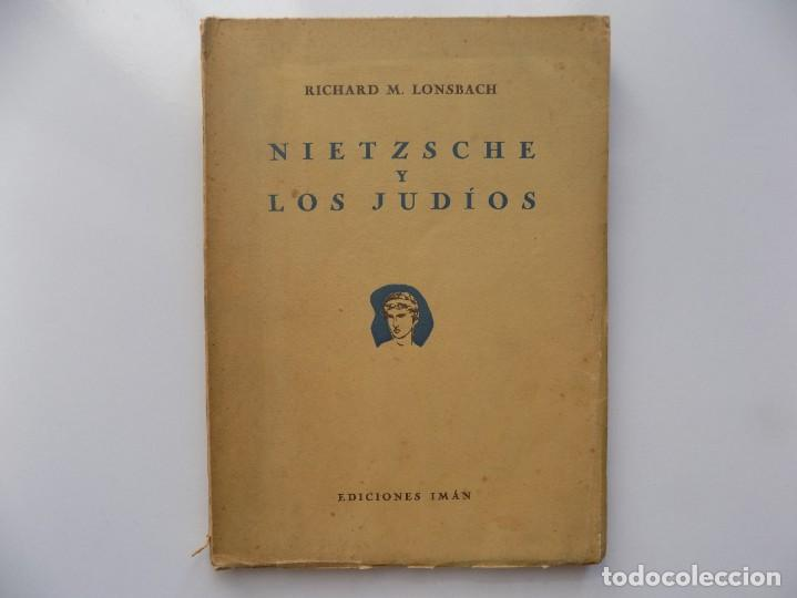 LIBRERIA GHOTICA. RICHARD M. LONSBACH. NIETZSCHE Y LOS JUDIOS. 1944. BUENOS AIRES. PRIMERA EDICIÓN. (Libros Antiguos, Raros y Curiosos - Pensamiento - Filosofía)