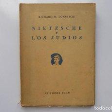Libros antiguos: LIBRERIA GHOTICA. RICHARD M. LONSBACH. NIETZSCHE Y LOS JUDIOS. 1944. BUENOS AIRES. PRIMERA EDICIÓN.. Lote 211437016