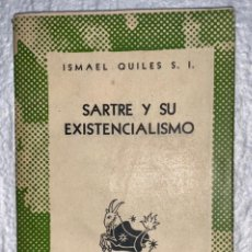 Livres anciens: SARTRE Y SU EXISTENCIALISMO. ISMAEL QUILES. 1952. Lote 211987335