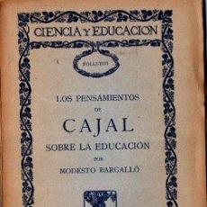 Libros antiguos: MODESTO BARGALLÓ : LOS PENSAMIENTOS DE RAMÓN Y CAJAL SOBRE LA EDUCACIÓN (LA LECTURA, 1923). Lote 250133495