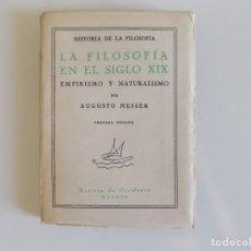Libros antiguos: LIBRERIA GHOTICA. MESSER.LA FILOSOFIA EN EL SIGLO XIX.EMPIRISMO Y NATURALISMO.1936.REVISTA OCCIDENTE. Lote 212959763