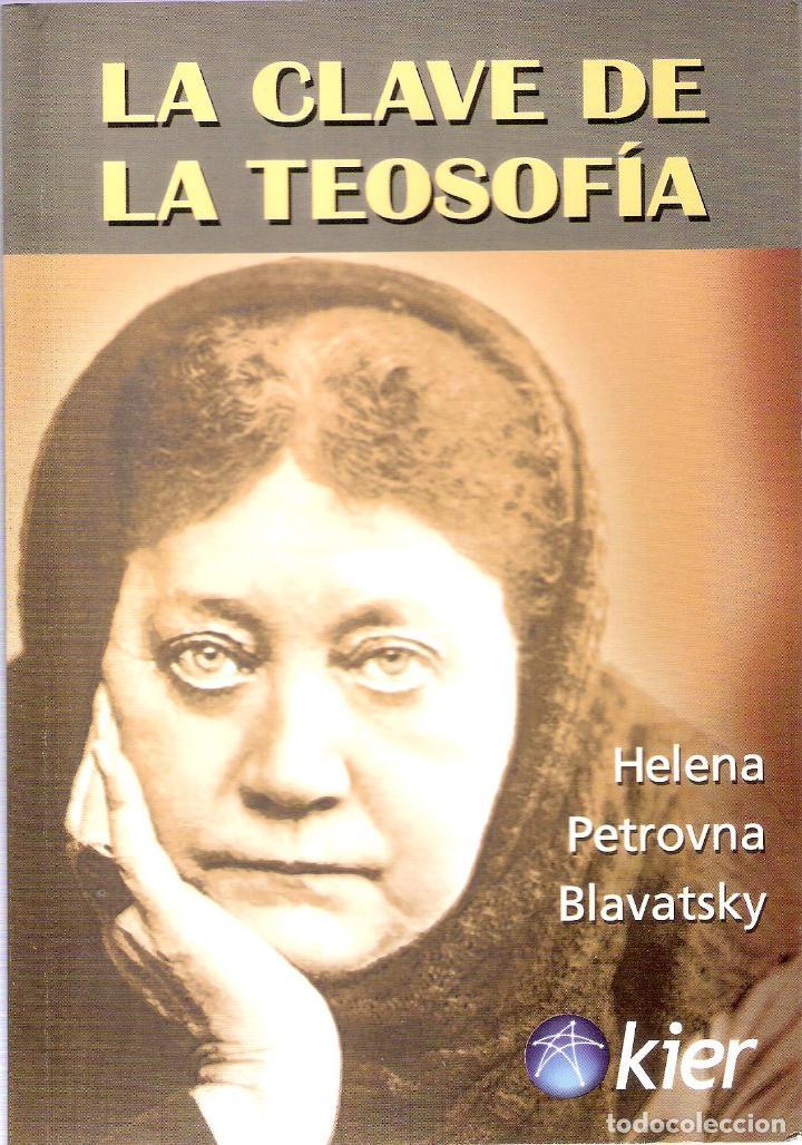 LA CLAVE DE LA TEOSOFIA - HELENA PETROVNA BLAVATSKY (Libros Antiguos, Raros y Curiosos - Pensamiento - Filosofía)