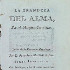 Libros antiguos: LA GRANDEZA DEL ALMA. MARQUES CARACCIOLO. IMP. JOPSEF DE URRUTIA. 1791.. Lote 213852410