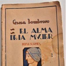 Libros antiguos: EL ALMA DE LA MUJER - ANA LOMBROSO - EDITORIAL SEMPERE, VALENCIA AÑO 1926. Lote 214819155