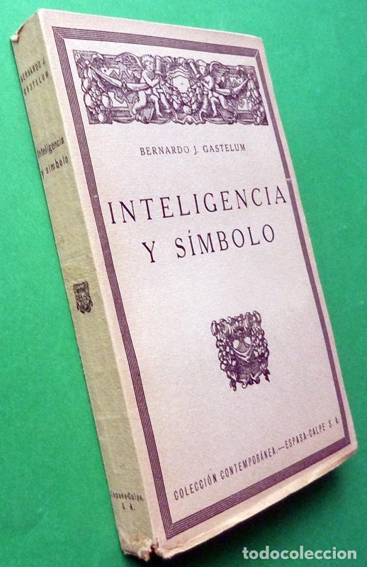 Libros antiguos: INTELIGENCIA Y SÍMBOLO - BERNARDO J. GASTELUM - ESPASA CALPE - 1927 - INTONSO - VER INDICE - Foto 2 - 214829721