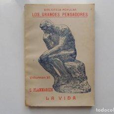 Libros antiguos: LIBRERIA GHOTICA. C. FLAMMARION. LA VIDA. FISIOLOGIA DE LOS SERES.1916.BIBLIOTECA GRANDES PENSADORES. Lote 215167827