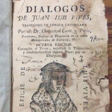 Libros antiguos: DIALOGOS DE JUAN LUIS VIVES (1807). Lote 217486180