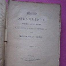 Libros antiguos: FIILOSOFIA DE LA MUERTE MANUEL SALES Y FERRE SEVILLA 1877. Lote 219542850