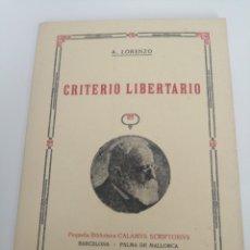 Libros antiguos: CRITERIO LIBERTARIO,LORENZO,1978,CALAMUS SCRIPTORIUS ED,REF FILOSOFIA. Lote 221554550