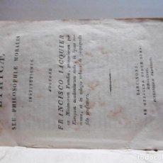 Libros antiguos: ETHICAE SEU PHILOSOPHIE MORALIS-FRANCISCO IACQUIER-AÑO 1824. Lote 221678007