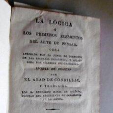 Libros antiguos: LA LOGICA O LOS PRIMEROS ELEMENTOS DEL ARTE DE PENSAR-EL ABAD DE CONDILLAC AÑO 1837. Lote 221678688