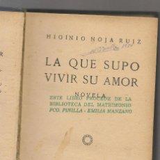 Libros antiguos: NOJA RUIZ,HIGINIO ,LA QUE SUPO VIVIR SU AMOR NOVELA - MARIVENT NOVELA ,1928. Lote 221812653