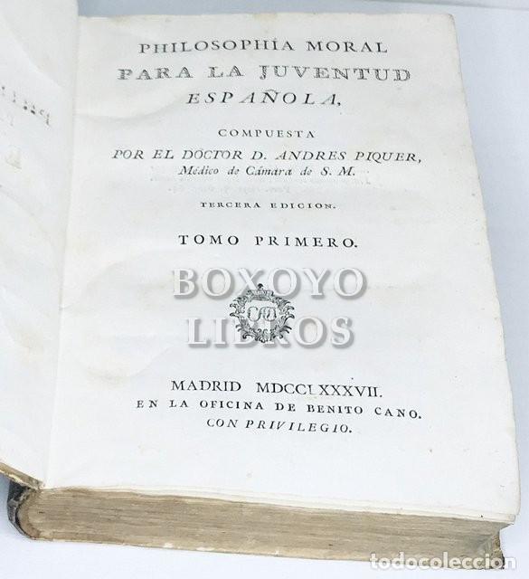 Libros antiguos: Philosophia moral para la juventud española, compuesta por el Dr. Andrés Piquer. 2 tomos. 1787-88 - Foto 3 - 222069951
