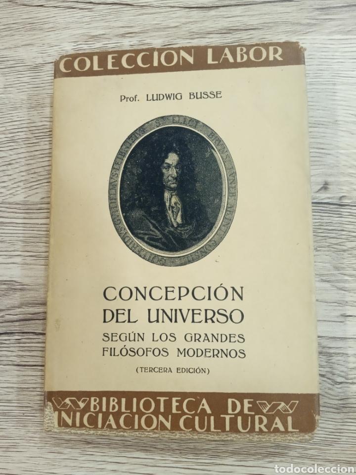 """LUDWIG BUSSE """"CONCEPCIÓN DEL UNIVERSO"""". (Libros Antiguos, Raros y Curiosos - Pensamiento - Filosofía)"""