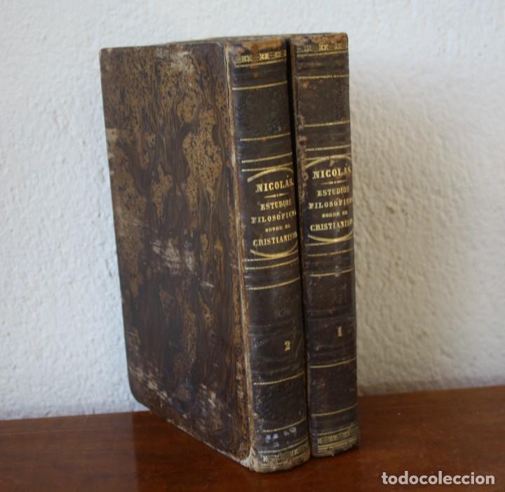 ESTUDIOS FILOSOFICOS SOBRE EL CRISTIANISMO – AUGUSTO NICOLAS – TOMO I Y II SEGUNDA EDICION 1854 (Libros Antiguos, Raros y Curiosos - Pensamiento - Filosofía)