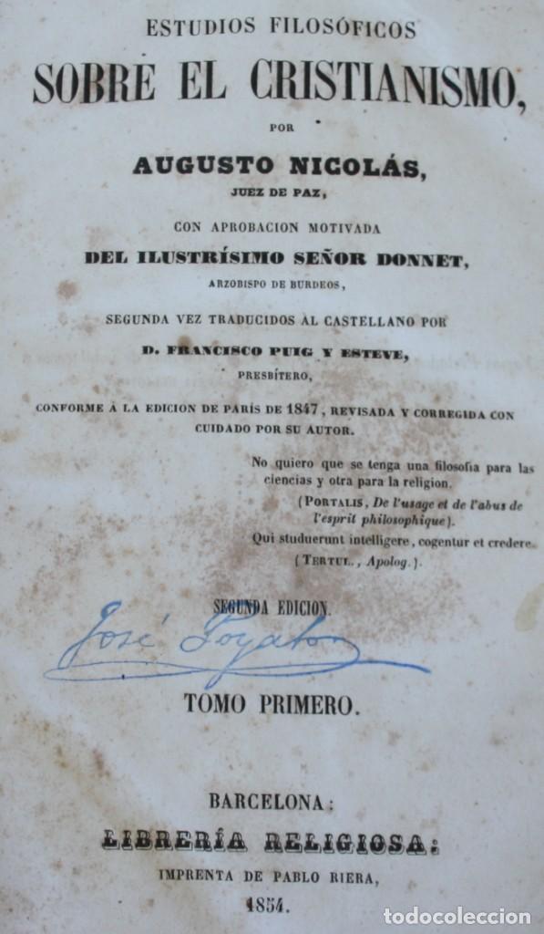 Libros antiguos: ESTUDIOS FILOSOFICOS SOBRE EL CRISTIANISMO – AUGUSTO NICOLAS – TOMO I Y II SEGUNDA EDICION 1854 - Foto 2 - 222200835