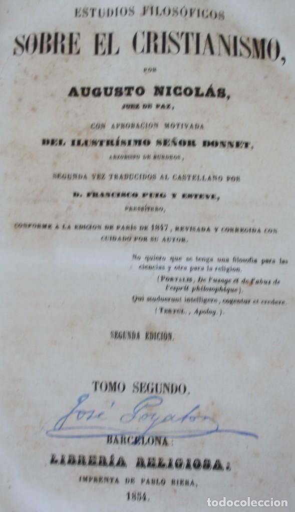 Libros antiguos: ESTUDIOS FILOSOFICOS SOBRE EL CRISTIANISMO – AUGUSTO NICOLAS – TOMO I Y II SEGUNDA EDICION 1854 - Foto 5 - 222200835