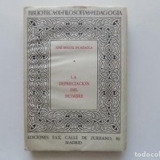 Libros antiguos: LIBRERIA GHOTICA. JOSE MIGUEL DE AZAOLA. LA DEPRECIACION DEL HOMBRE.EDICIONES FAX. 1948.1A EDICIÓN.. Lote 222351221