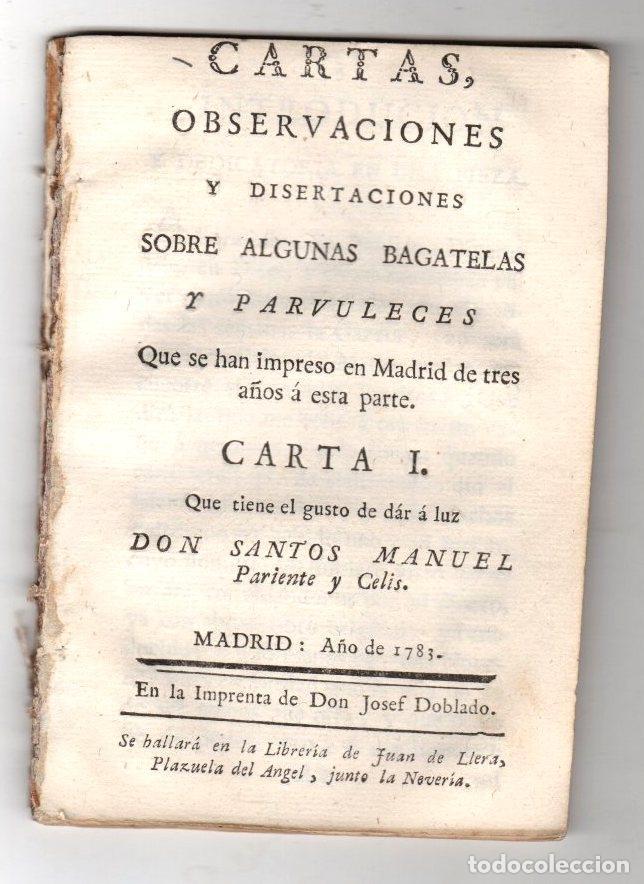 CARTAS, OBSERVACIONES Y DISERTACIONES SOBRE ALGUNAS BAGATELAS Y PARVULECES IMPRESAS EN MADRID 1783 (Libros Antiguos, Raros y Curiosos - Pensamiento - Filosofía)