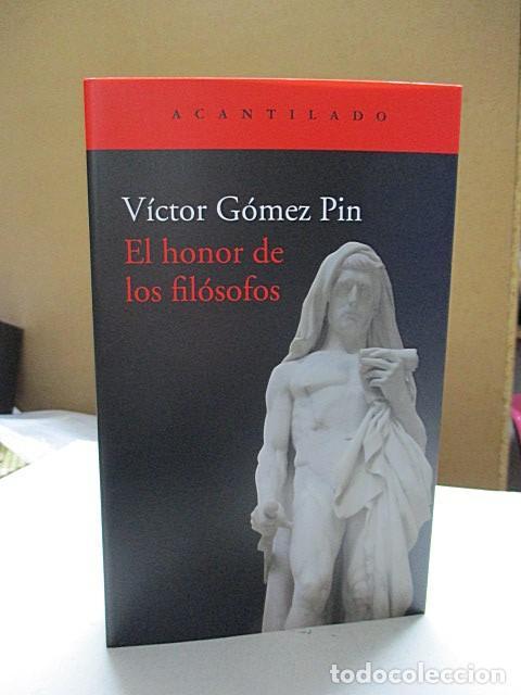 GÓMEZ PIN, VÍCTOR. - EL HONOR DE LOS FILÓSOFOS. (Libros Antiguos, Raros y Curiosos - Pensamiento - Filosofía)