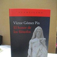 Libros antiguos: GÓMEZ PIN, VÍCTOR. - EL HONOR DE LOS FILÓSOFOS.. Lote 222544482