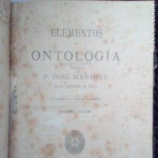 Libros antiguos: ELEMENTOS DE ONTOLOGIA. JOSE MENDIVE. VALLADOLID 1884.. Lote 223102695