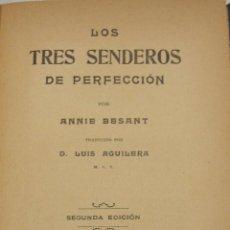 Libros antiguos: ANNIE BESANT. LOS TRES SENDEROS DE PERFECCIÓN. BARCELONA, 1921. Lote 223796816
