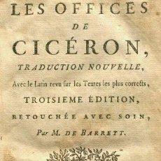 Libros antiguos: CICERON (AÑO 1776) LOS OFICIOS (EN FRANCES) LES OFFICES -TRADUCTION LATIN AU FRANÇAIS - BARBOU PARIS. Lote 223920712