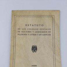 Libros antiguos: ESTATUTO DE LOS COLEGIOS OFICIALES DE DOCTORES Y LICENCIADOS EN FILOSOFIA Y LETRAS Y EN CIENCIAS 195. Lote 223922670