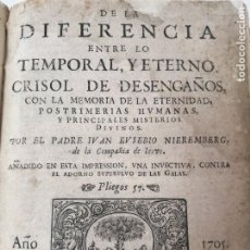 Libros antiguos: DIFERENCIA ENTRE LO TEMPORAL Y LO ETERNO JUAN EUSEBIO DE NUREMBERG AÑO 1705 MUY RARO. Lote 223954847