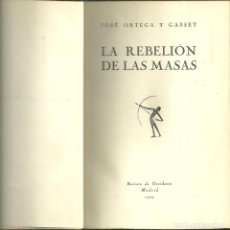 Livres anciens: 4156.- LAREBELION DE LAS MASAS - JOSE ORTEGA Y GASSET - REVISTA DE OCCIDENTE 1929-PRIMERA EDICION. Lote 223977887
