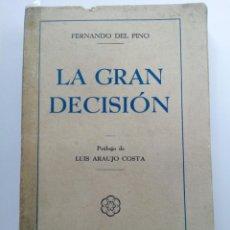 Libros antiguos: LA GRAN DECISIÓN - FERNANDO DEL PINO - EDICIONES FAX 1935. Lote 224308745