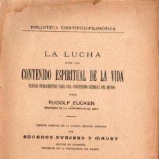 Libros antiguos: EUCKEN : LA LUCHA POR EL CONTENIDO ESPIRITUAL DE LA VIDA (JORRO, 1925) INTONSO. Lote 224372593