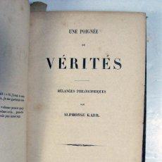 Libros antiguos: ALPHONSE KARR. UNE POIGNEE DE VERITES. MELANGES PHILOSOPHIQUES. BRUSELAS. 1853. FILOSOFIA. Lote 224574425