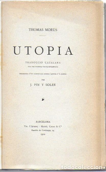 Libros antiguos: Utopia / Thomas Morus; 1a. trad. catalana J. Pin Soler. BCN : LAvenç, 1912. ex paper verjurat (250) - Foto 2 - 224727511