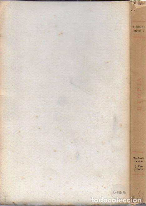 Libros antiguos: Utopia / Thomas Morus; 1a. trad. catalana J. Pin Soler. BCN : LAvenç, 1912. ex paper verjurat (250) - Foto 15 - 224727511