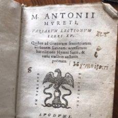Libros antiguos: M. ANTONII MURETI VARIARUM LECTIONUM LIBRI XV. 1594. Lote 224821162