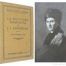 Libri antichi: AÑO 1931 - LA DOCTRINA EDUCATIVA DE J. J. ROUSSEAU - FILOSOFÍA, PEDAGOGÍA - LÁMINAS. Lote 225493573