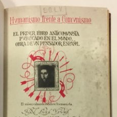 Libros antiguos: HUMANISMO FRENTE A COMUNISMO. LA PRIMERA MONOGRAFIA ANTICOMUNISTA PUBLICADA... - VIVES, JUAN LUIS.. Lote 225740795