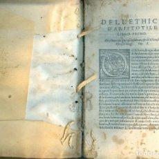 Libros antiguos: NUMULITE L0464 DELL'ETHICA D'ARISTOTILE ÉTICA ARISTÓTELES FILOSOFÍA GRIEGA FALTAN 16 PÁGINAS. Lote 227458570