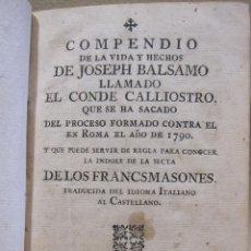 Libros antiguos: COMPENDIO DE LA VIDA Y HECHOS DE JOSEPH BALSAMO. SEVILLA. 1791. MASONERIA. Lote 227479656